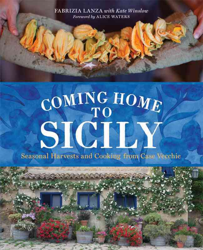 Coming Home to Sicily By Lanza, Fabrizia/ Winslow, Kate (CON)/ Ambrosino, Guy (PHT)